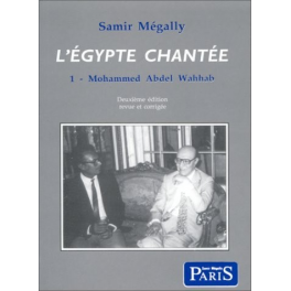L\'Egypte chantée vol1 : Mohamed Abdel Wahab
