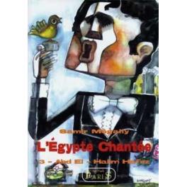 L'Egypte chantée vol3 : Abdel Halim Hafez